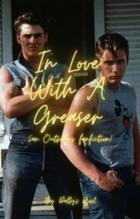 In Love With A Greaser (an Outsiders fanfiction) by 80sgirlie