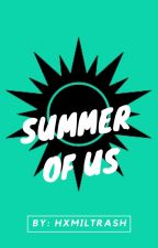 {Completed} Summer of Us (Lams Modern AU) by hxmiltrash