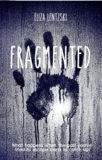 Fragmented by ElizaLentzski
