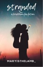 Stranded (A Braddison Fan Fiction) by maryisthelamb_