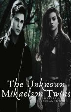 The Unknown Mikaelson Twins *Slow Updates* by paula21_xo