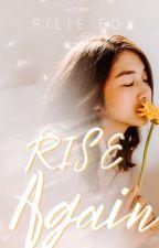 RISE Again by riliefox