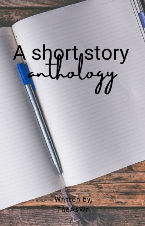 Short story anthology by TheAsWr