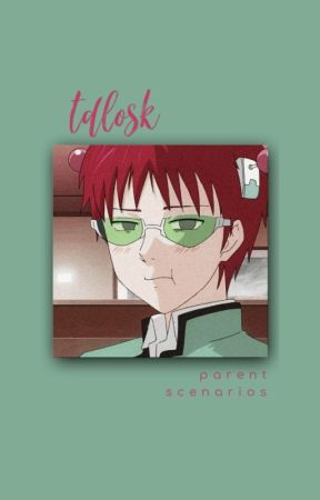 the disastrous life of saiki k. » parent scenarios by queen_kimchee