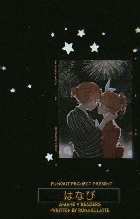 • Fireworks • || Amane × Readers✧ by RunakuLatte