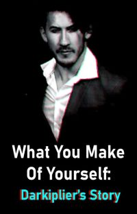 What You Make Of Yourself: Darkiplier's Story cover