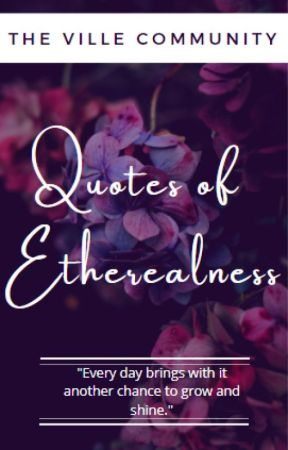 Quotes of Etherealness by TheVilleCommunity