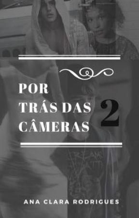 Por trás das câmeras 2 by AnaClaraRodrigues25