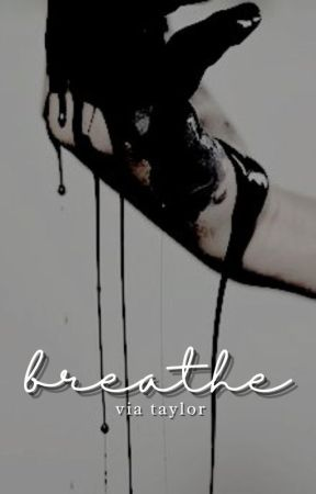 BREATHE, a novel [ NOT BEING UPDATED! ] by bookworm_2726