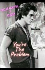 You're The Problem by JohnnyCadesGirl