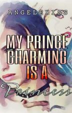 My Prince Charming is a Princess by ANGELEXISS