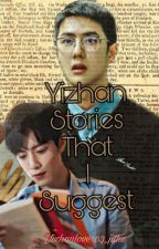 Yizhan  Stories That I Suggest  by yizhanlover_03