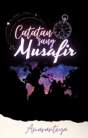 Catatan sang Musafir (Completed) by Amaranteya