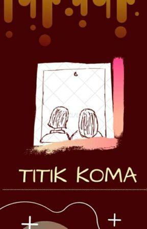 TITIK KOMA  by Riiiiee