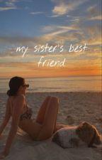 my sister's best friend  by ratzzzz04