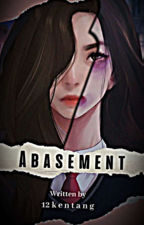 Abasement[Completed] by N_jannati