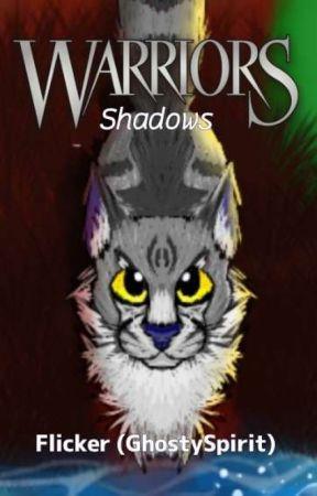 Warriors Cats Fanfiction: Shadows  by DatPurpleDeer