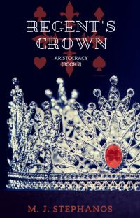 Regent's Crown - Aristocracy Book 2 | A Fantasy Romance cover