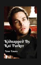 Kidnapped by Kai Parker by itsnoury