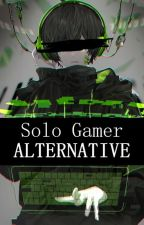 Solo Gamer ALTERNATIVE by RexCelestial