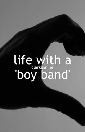 life with a 'boy band' |re-writing  by clarkismine
