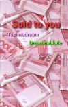 sold to you || Dreamnoblade cover