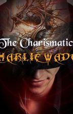 The Charismatic Charlie Wade (BOOK 5) by JuinPhong01