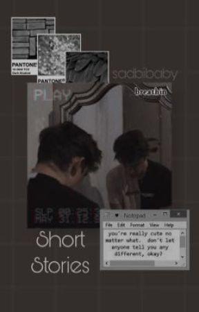 Short Stories by sadbibaby