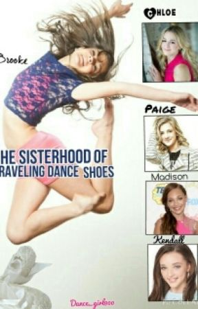 Sisterhood Of the Traveling Ballet Shoes(Dance Moms Fanfiction) by dance_girl900