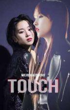 TOUCH [G!P] by WeirdoAtNight