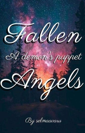 Angels fallen where now are Fallen Angels