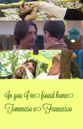 In you I've found home || Tommaso e Francesco  by vogliotrichechi