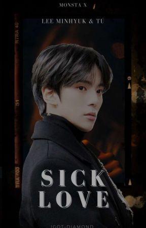Sick Love ||Lee Minhyuk & Tú|| by igot-diamond