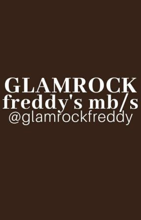 𝗚𝗟𝗔𝗠 𝗙𝗥𝗘𝗗𝗗𝗬   MB/S by glamrockfreddy