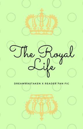 The Royal Life | Dreamwastaken x Reader | Royalty AU by ScarceZaza