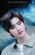 Love Skating | Park Sunghoon (Book #1 Of The Idol Series) ✔ by RianneFelicity