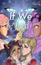 If We Tried ~ Catradora AU by iwriteaboutgaystuff