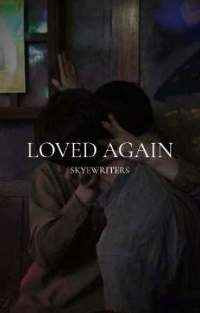 loved again by SkyeWriters
