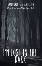 I'm Lost in the Dark by Kisa_Troy