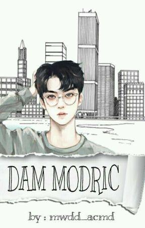 Perjalanan cinta dari seorang Dam Modric by mwdd_acmd