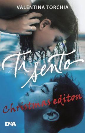 Ti sento - Christmas edition (Capitoli speciali di Natale) by Valentina_RR_Torchia