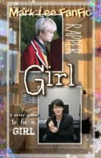Girl (NCT Mark x Reader) by gisAElleCT