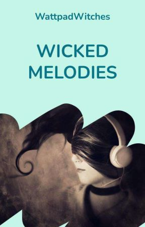 Wicked Melodies by WattWitches