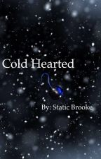 Cold Hearted by StaticBrooke