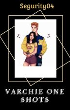 Varchie- One Shots. by SEGURITY04