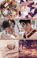 of fine wine and turned-back time   l.hs x i.ck by uh0paque