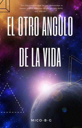 El otro angulo de la vida (M) by Mico-B-G