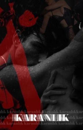 KARANLIK by babyofthebaron