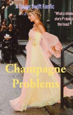 Champagne Problems by MsChubbyCheeks__