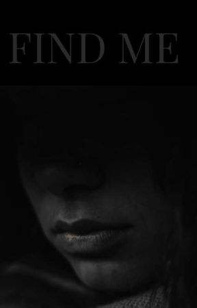 Find Me by livyloo_xo_